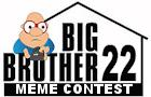 BB22 Live Feed Meme Contest