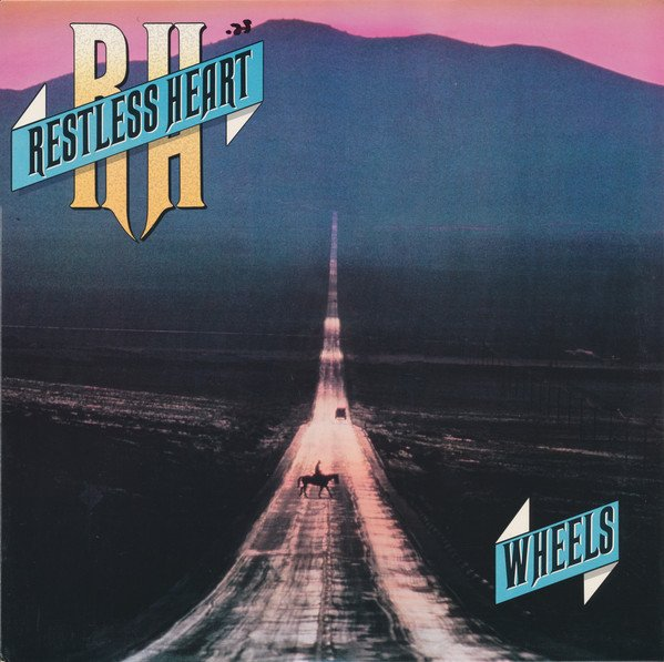 Restless Heart - Wheels.jpg