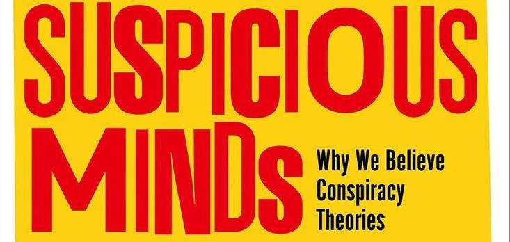 "Reading: ""Suspicious Minds: Why We Believe Conspiracy Theories"""
