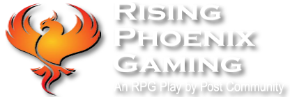 RISING PHOENIX GAMING an rpg play by post community