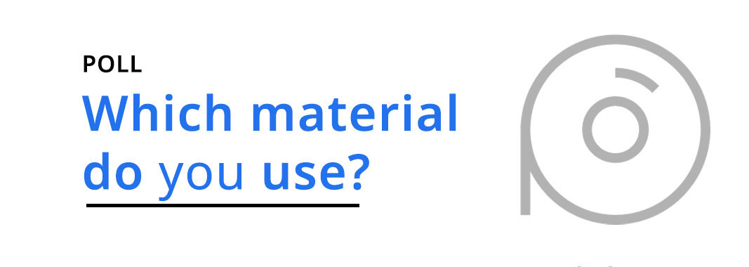 Which material do you use?