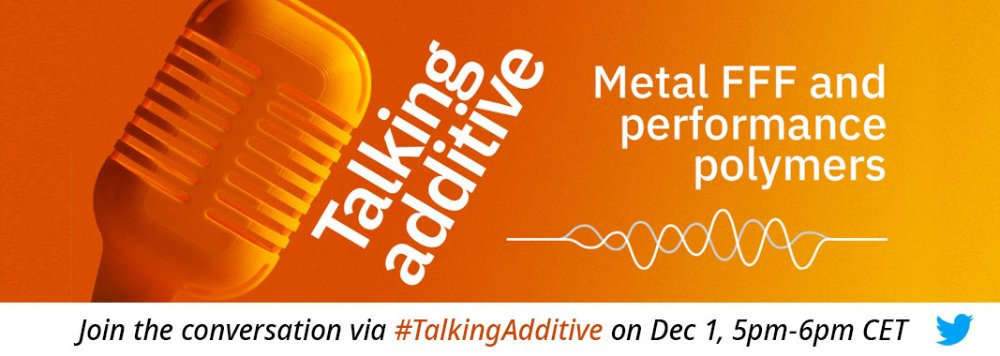 Talking Additive 'Ask Me' about Metal FFF & performance polymers