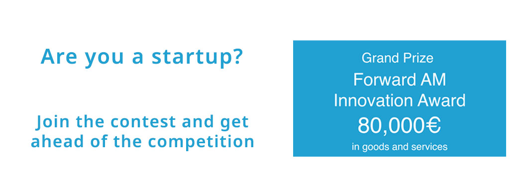 Startups, apply for the Forward AM Innovation Award!